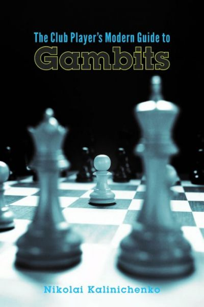 Kalinichenko: The Club Player´s Guide to Gambits