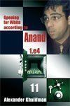 Khalifman: Opening for White according to Anand - Volume 11