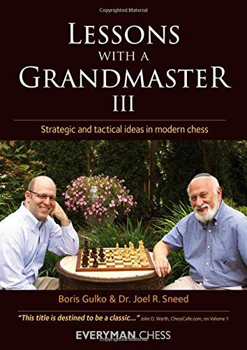 Gulko & Sneed: Lessons with a Grandmaster III