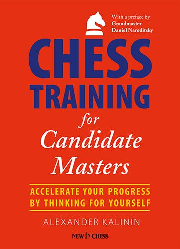 Kalinin: Chess Training for Candidate Masters