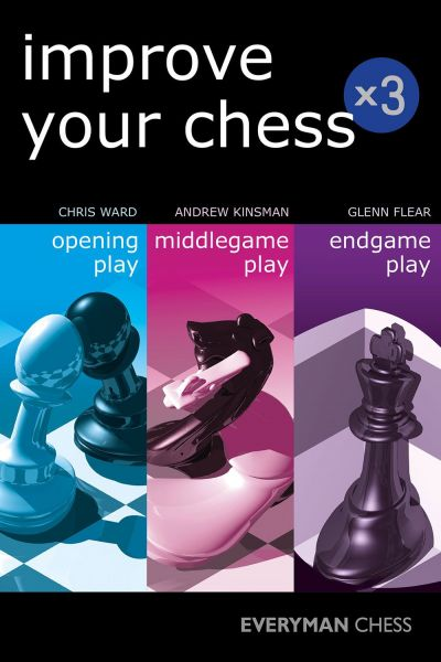 Ward & Kinsman & Flear: Improve Your Chess x3