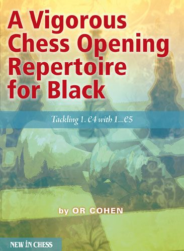 Cohen: A Vigorous Chess Opening Repertoire for Black