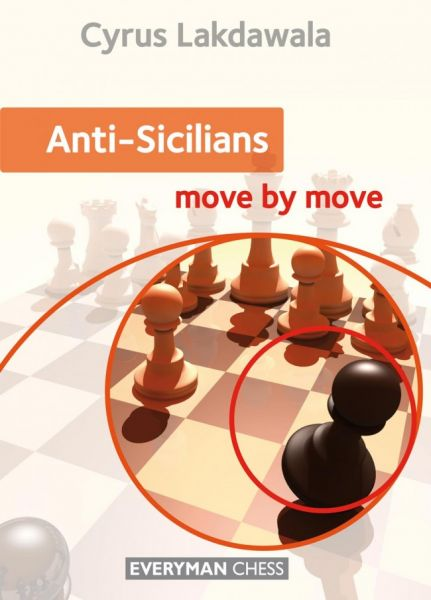 Lakdawala: Anti-Sicilians - move by move