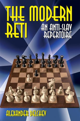Delchev: The modern Reti - An Anti-Slav Repertoire