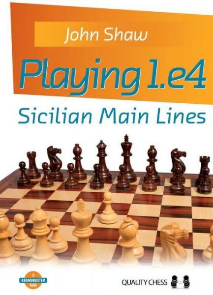 Shaw: Playing 1.e4 - Sicilian Main Lines