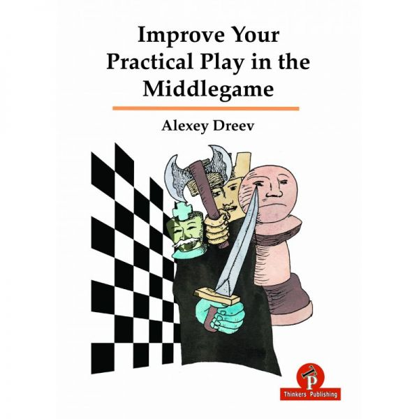 Dreev: Improve Your Practical Play in the Middlegame