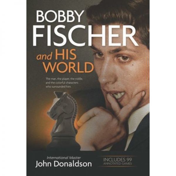 Donaldson: Bobby Fischer and HIS WORLD