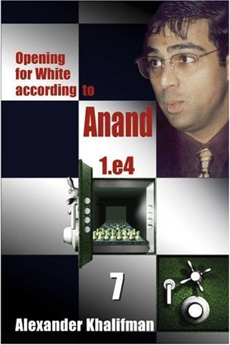 Khalifman: Opening for White according to Anand - Volume 7