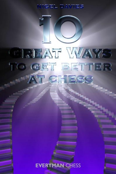 Davies: 10 Great Ways to Get Better at Chess