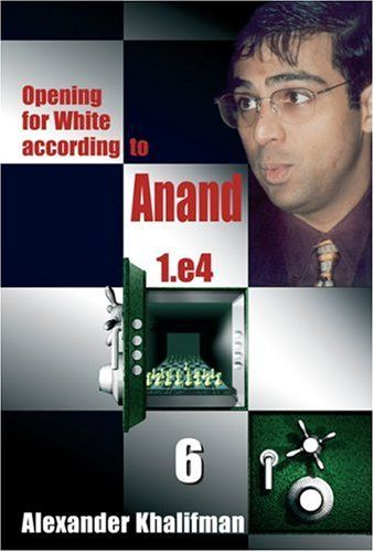 Khalifman: Opening for White according to Anand - Volume 6