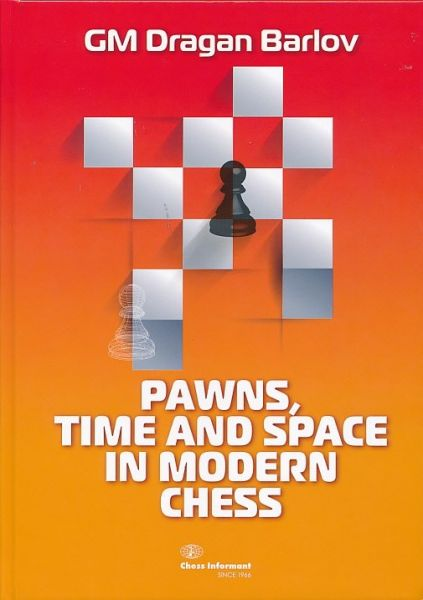 Barlov: Pawns, Time and Space in Modern Chess