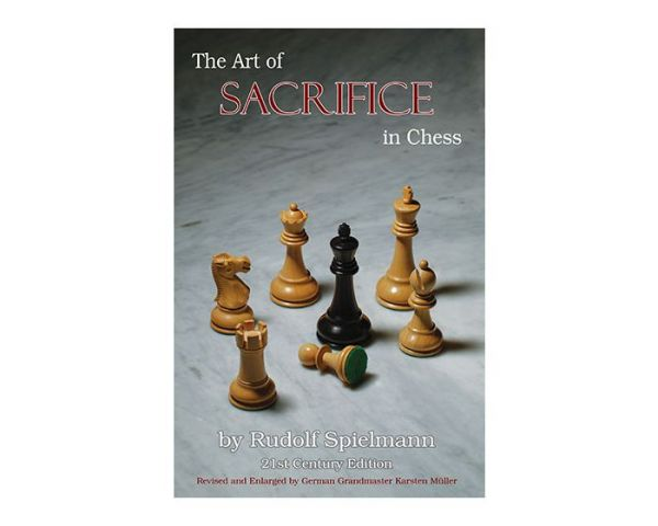 Spielmann: The Art of Sacrifice in Chess
