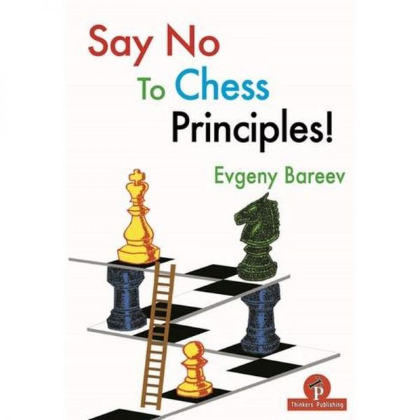 Bareev: Say No to Chess Principles!