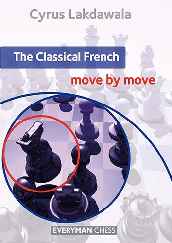 Lakdawala: The Classical French - move by move