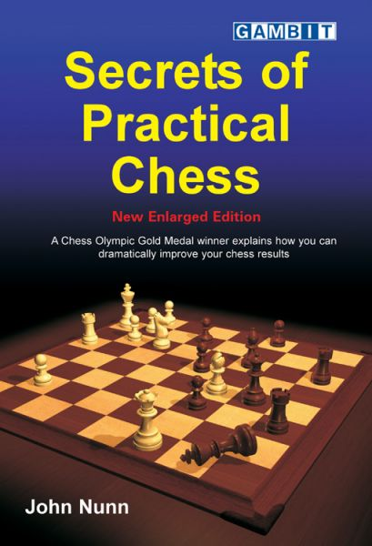 Nunn: Secrets of Practical Chess - New Enlarged Edition