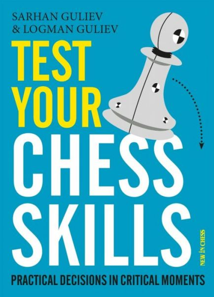 Guliev & Guliev: Test Your Chess Skills