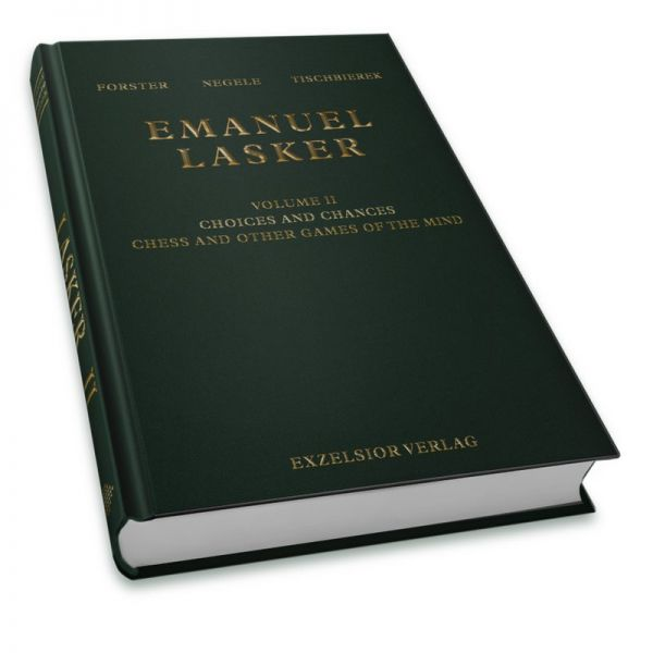 Forster & Negele & Tischbierek: Emanuel Lasker Vol. 2 - Choises and Chances