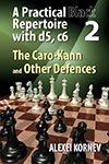Kornev: A Pratical Black Repertoire with d5, c6 Vol. 2 - The Caro-Kann and Other Defences