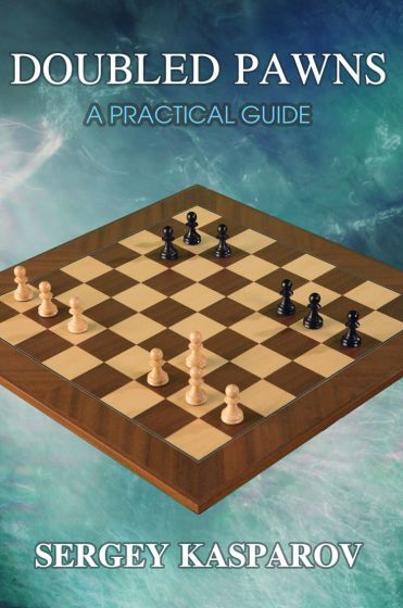 Kasparov: Doubled Pawns - A Practical Guide