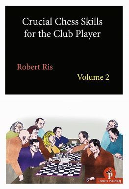 Ris: Crucial Chess Skills for the Club Player Vol. 2