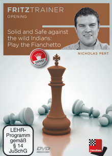 Pert: Solid and Sage against the wild Indians: Play the Fianchetto