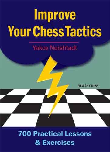 Neishtadt: Improve Your Chess Tactics