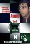 Khalifman: Opening for White according to Anand - Volume 14