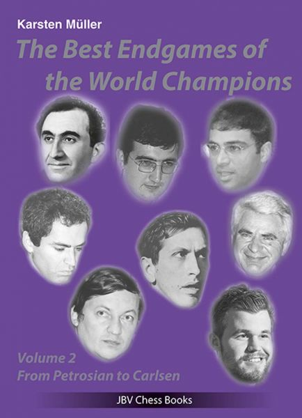 Müller: The Best Endgames of the World Champions Vol 2 - from Petrosian to Carlsen