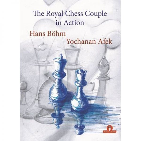 Böhm & Afek: The Royal Chess Couple in Action