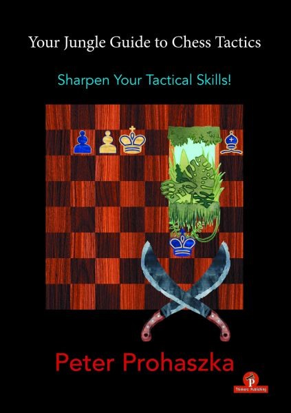 Prohaszka: Your Jungle Guide to Chess Tactics