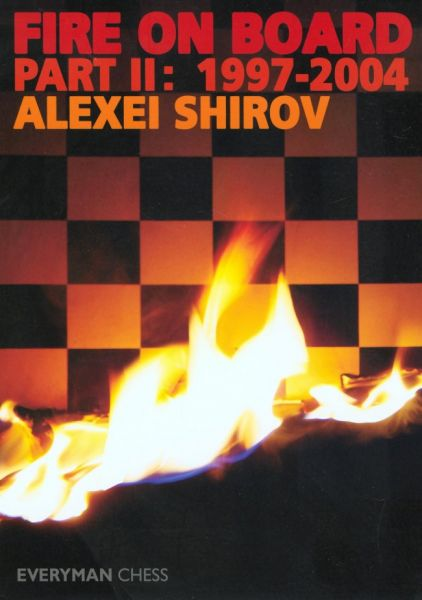 Shirov: Fire on Board Part 2 1997-2004