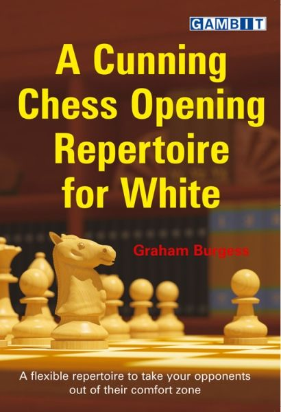 Burgess: A Cunning Chess Opening Repertoire for White