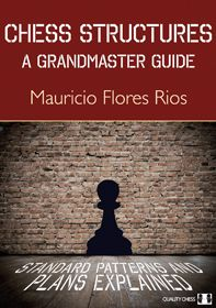 Rios: Chess Structures - A Grandmaster Guide