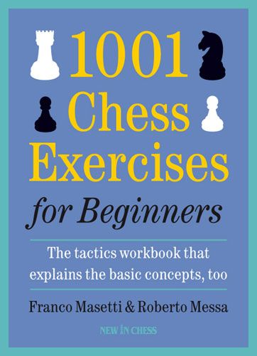 Masetti & Messa: 1001 Chess Exercises for Beginners