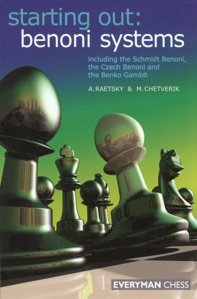 Raetsky & Chetverik: Starting out: Benoni Systems