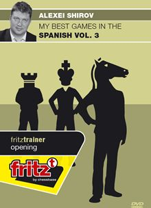 Shirov: My best Games in the Spanish Vol. 3