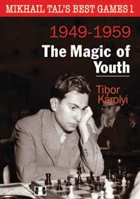 Karolyi: Mikhail Tal´s best Games Vol 1 1949-1959 The Magic of Youth