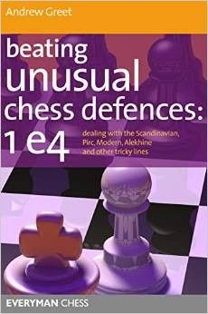 Greet: Beating unusual Chess Defences: 1. e4