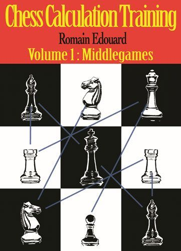 Edouard: Chess Calculation Training Volume 1: Middlegames