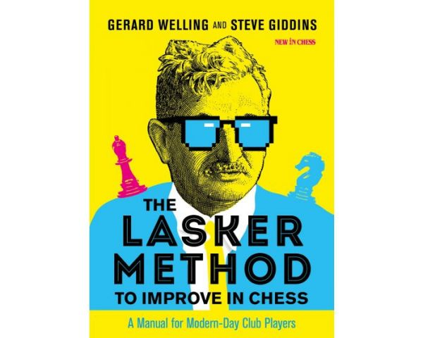Welling & Giddins: The Lasker Method to improve in Chess