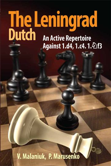 Malaniuk & Marusenko: The Leningrad Dutch - An active Repertoire against 1. d4, 1.c4 and 1. Sf3