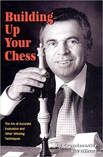 Alburt: Building up your Chess