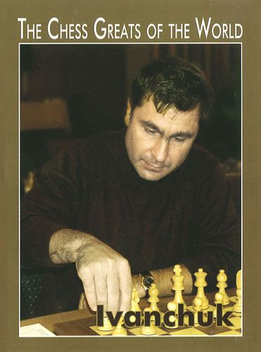 The Chess Greats of the World: Vassily Ivanchuk