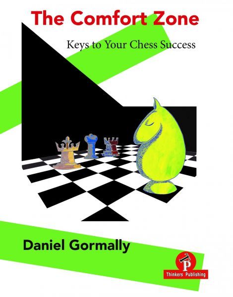 Gormall: The Comfort Zone – Keys to Your Chess Success