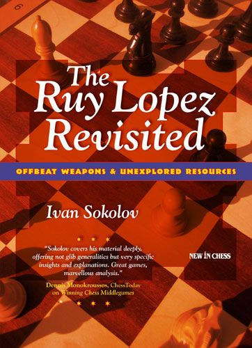 Sokolov: The Ruy Lopez Revisited