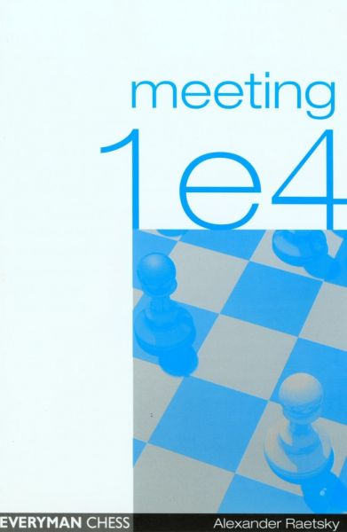 Raetsky: Meeting 1. e4
