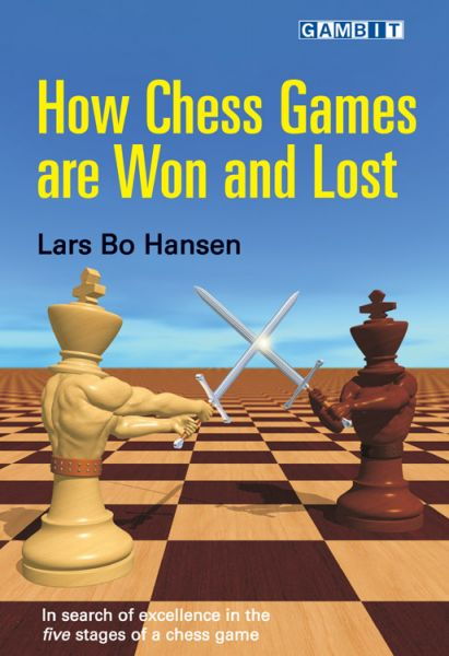 Hansen: How Chess Games are Won and Lost