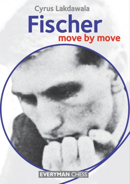Lakdawala: Fischer - move by move