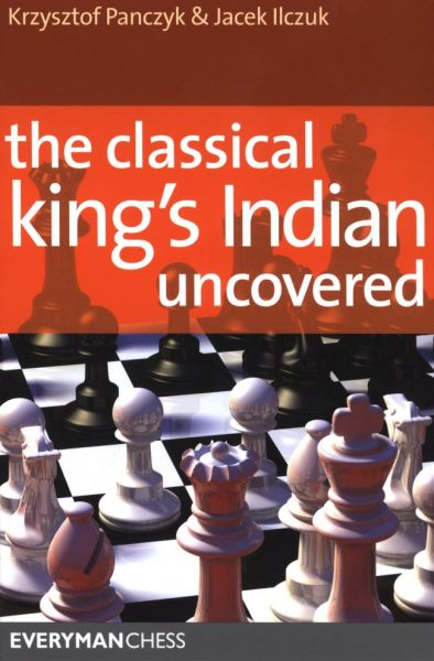 Panczyk & Ilczuk: The Classical King´s Indian uncovered
