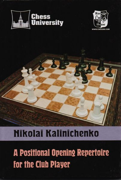 Kalinichenko: A Positional Opening Repertoire for Club Player